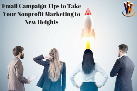 Email Campaign Tips to Take Your Nonprofit Marketing to New Heights