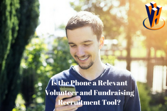 Is the Phone a Relevant Volunteer and Fundraising Recruitment Tool