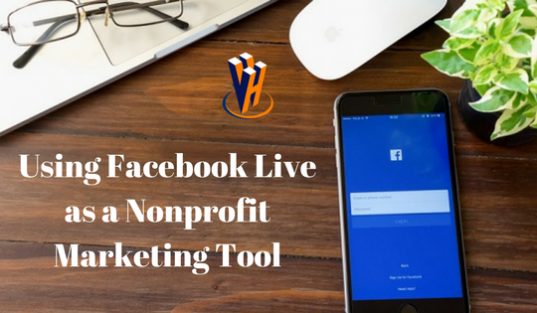 Using Facebook Live as a Nonprofit Marketing Tool