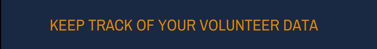 Volunteer Retention Strategies - Keep Track of Your Volunteer Data